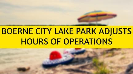 July 5 Boerne City Lake Park Hours Change