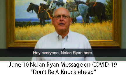 June 10 Nolan Ryan COVID-19 Message Image Link