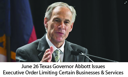 June 26 TX Governor Issues Exec Order Limiting Certain Biz