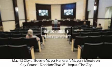 May 13 City of Boerne Mayor's Minute on City Council Decisions